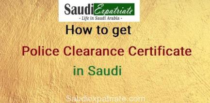 Get Police Clearance Certificate Procedure before Final Exit-SaudiExpatriate.com