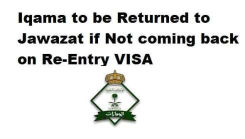Iqama to be Returned to Jawazat if Not coming back on Re-Entry VISA SaudiExpatriate.com