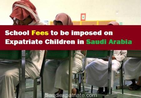 Fees for Expatriates to be imposed at State Public Schools-SaudiExpatriate.com