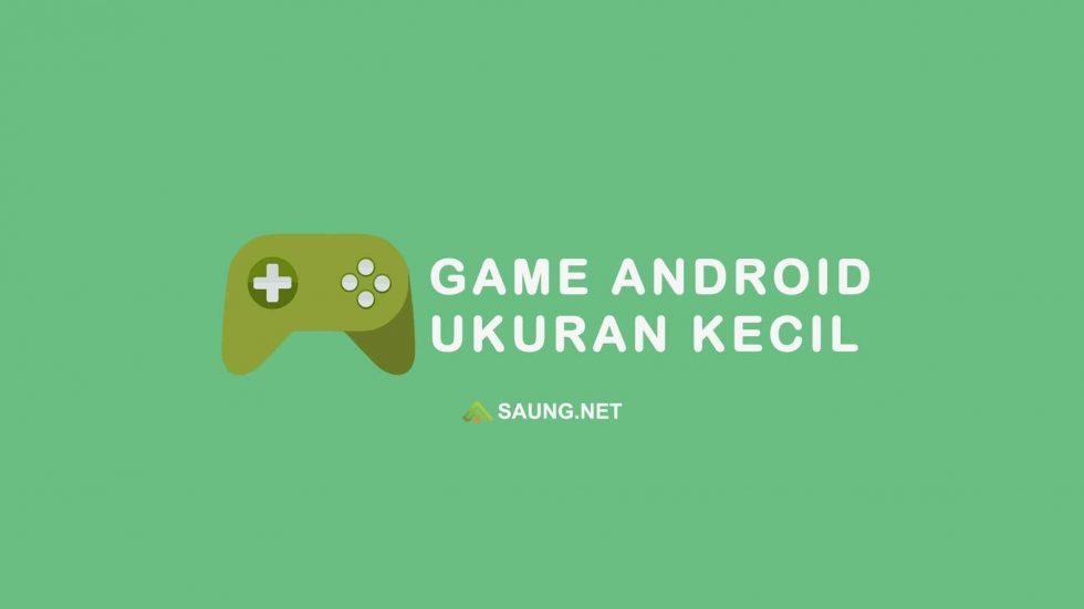 game android ukuran kecil grafis bagus