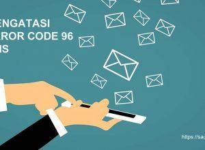Mengatasi Error Code 96 Pada SMS Android