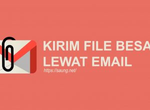 cara mengirim file besar lewat email gmail