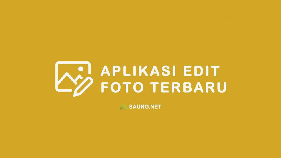 aplikasi edit foto terbaru