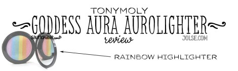 Review: Tonymoly Luminous Goddess Aura Aurolighter