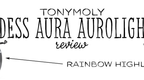 Review: Tonymoly Luminous Goddess Aura Aurolighter