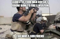 Ladies, if you man doesn't know how to fire a weapon, you have a girlfriend