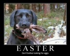 Forget the Easter Bunny