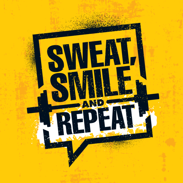 Sweat, Smile And Repeat