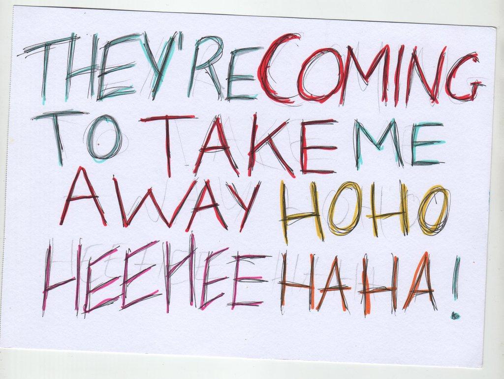 They Re Coming To Take Me Away Ha Ha
