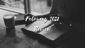 February 2021 Review