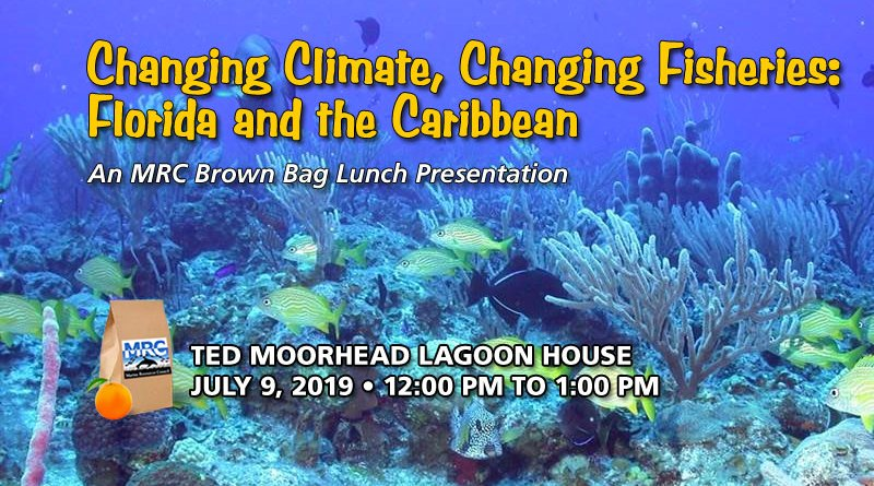 July 9 Brown Bag Lunch: Changing Climate, Changing Fisheries: Florida and the Caribbean