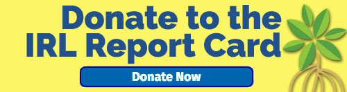 Donate to the IRL Report Card
