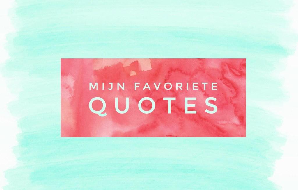 Mijn favoriete quotes