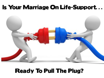 Is your marriage on life support, with someone ready to pull the plug?