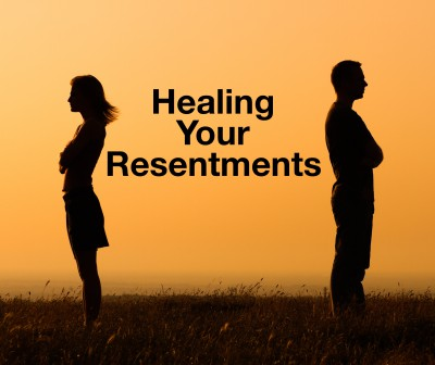 Healing your own resentments.