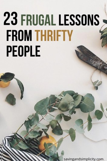 Thrifty people are great at saving money and living frugally. Learn 23 lessons that thrifty people use daily to get ahead and save more money.