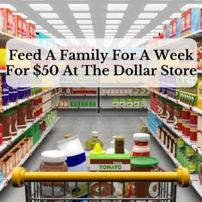 Feed A Family For A Week For $50 At The Dollar Store