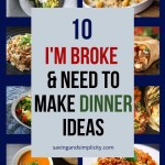 Are you in between pay checks? Nothing for dinner? What to eat when you are broke? Here are 10 I'm broke and need to make dinner ideas.