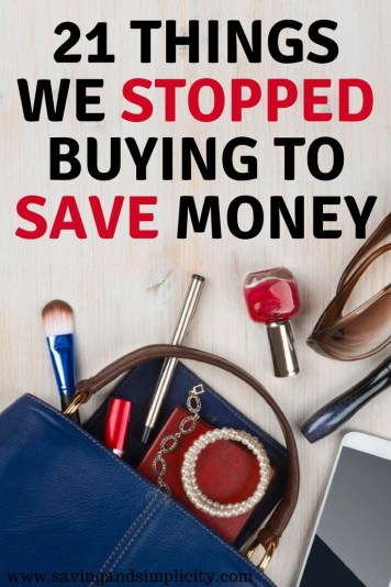 Shopping sales, using coupons, truly looking at what you are spending money on. Learn the 21 things we stopped buying to save huge amounts of money.