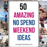 Amazing no spend weekend ahead! If your budget is super tight or you spent all your money on food, rent and bills. Don't worry!You need this list of 50 great no spend weekend ideas. They will keep you busy, inspired and wanting more. Don't stress the lack of money! Enjoy it with a weekend full of fun.