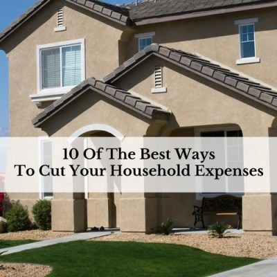 10 Of The Best Ways To Cut Your Household Expenses
