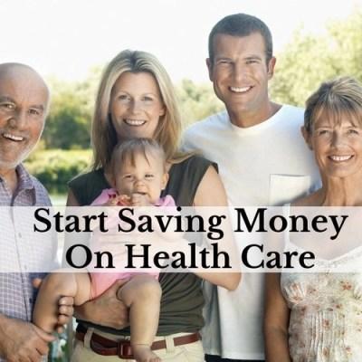 Start Saving Money On Health Care