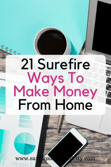 Are you looking to earn extra money? 21 surefire ways to make money from home. Start making money today. Work from home opportunities.