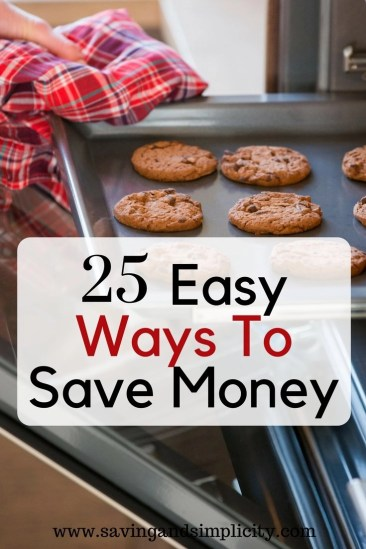 Simple easy ways to save money right now. Start saving money today with these 25 super frugal living tips. How much money do you need to save? Try #12 or 24
