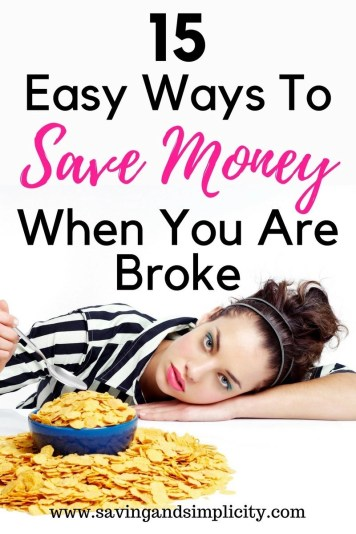 Learn how to save money even when you are broke. 15 easy ways to save money even when times are tough. You can save money. You can live well on less.