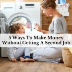 5 Ways To Make Money Without Getting A Second Job