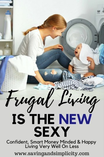 Frugal living is the new sexy. Confident, smart money minded and happy. Living well on less. Saving money on home expenses and knowing what you need.