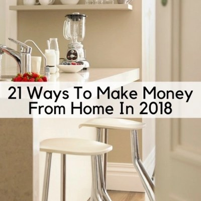 21 Ways To Make Money From Home In 2018