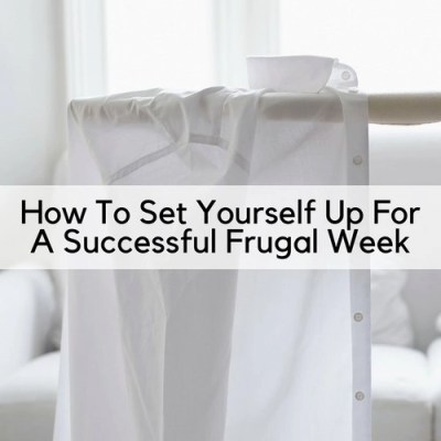 How To Set Yourself Up For A Successful Frugal Week