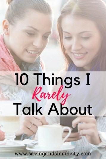 Here at Saving & simplicity we talk about stressing less, saving money and enjoying life more. Today, I am going to share with you 10 things I rarely talk about.  Grab a cup of coffee and take a few minutes to rest. Let me share a few secrets about frugal living and me.