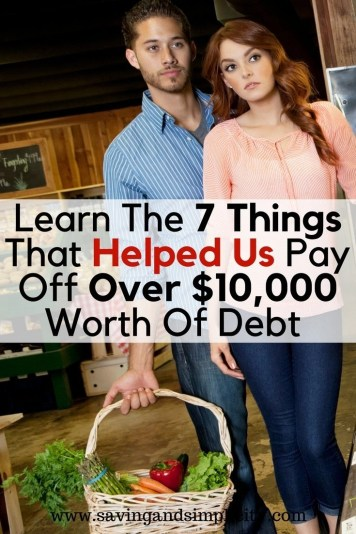 Debt is stressful, scary and expensive. Getting into debt is real easy to do I am sure you can think of more than one way to get there. Learn the 7 things that helped us pay off over $10,000 worth of debt. They are real easy to do and you will see money saving results.