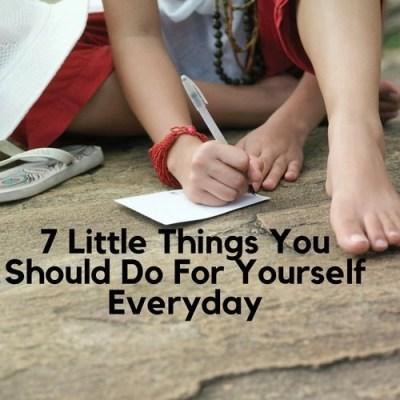 7 Little Things You Should Do For Yourself Everyday