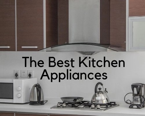 The Best Kitchen Appliances