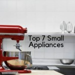 Save yourself time and money. Invest in the top 7 small appliances. Appliances that will make life easier, save you time and help get dinner on the table.