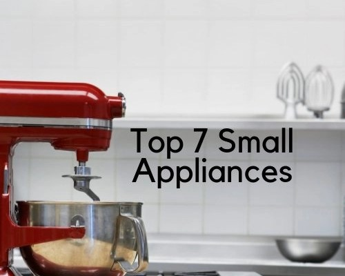 Top 7 Small Appliances