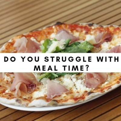 Do You Struggle With Meal Time?