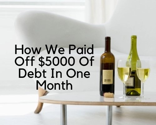 How We Paid Off $5000 Of Debt In One Month
