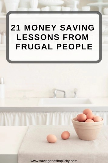 Are you struggling to save money? Learn 21 money saving lessons from frugal people. Learn how they save money on a daily basis. Simple money saving secrets.