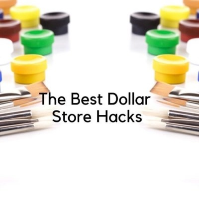 The Best Dollar Store Hacks