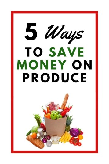 Are you struggling to keep your grocery budget in check? Clipping coupons, shopping sales. Learn 5 ways to save money on produce and cut your grocery budget