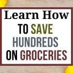 save hundreds on groceries