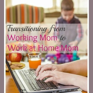 From Working Mom to Work at Home Mom – How to Make a Smooth Transition