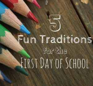 5 Fun Traditions for the First Day of School