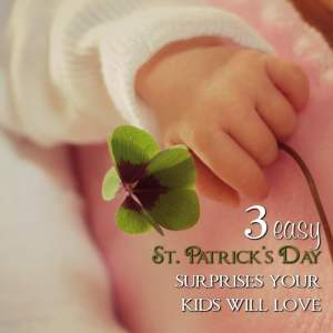 3 Easy St. Patrick's Day Surprises for Kids