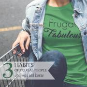 3 Habits of Frugal People You May Not Know