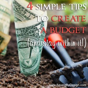 4 Simple Tips to Help You Create a Budget (and Stay Within It!)